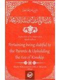 Expl! of the Chapter from Riyadh Saliheen Pertaining Being Dutiful to the Parents & Upholding the ties of Kinship