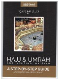 Hajj & Umrah and Visiting Madinah A step by step Guide