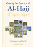 Getting the Best out of Al-Hajj (The Pilgrimage)