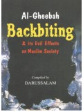 al-Gheebah: Backbiting & It's Evil Effects on Muslim Society
