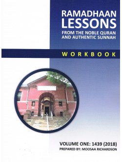 Ramadhaan Lessons from The Noble Quran And Authentic Sunnah Workbook