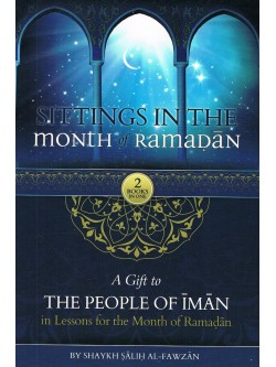 Sittings in The Month of Ramadan-A Gift to The People of Iman