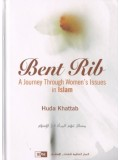 Bent Rib A Journey Through Women's Issues in Islam HB