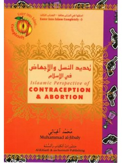 Islaamic Perspective of Contraception and Abortion