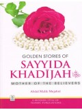 Golden Stories Sayyida Khadijah Mother of  the Believers HB