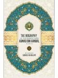 The Biography of the Eminent Imam Ahmad Bin Hanbal