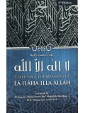 Clarifying The Meaning of Laa Ilaaha Illa Allaah PB