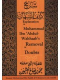 Explanation of Muhammad ibn 'Abdul-Wahhaab's Removal of Doubts