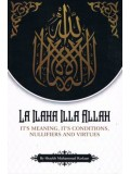 La Ilaha Illa Allah It's Meaning, It's Conditions, Nullifiers and Virtues PB