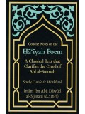 Concise Notes on the Haíyah Poem-A Classical Text that Clarifies the Creed of Ahl al-Sunnah