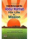 Abdul Wahhab His Life and Mission