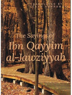 The Sayings of Ibn Qayyim Al Jawziyyah