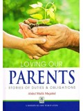 Loving Our Parents: Stories of Duties and Obligations