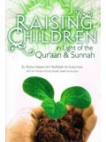 Raising Children in Light of the Qur'aan & Sunnah