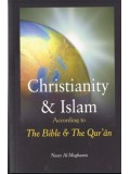 Christianity & Islam According to The Bible & The Quran