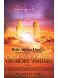 Refuting the Doubts Surrounding the Dawah of Imam Muhammad Ibn Abdul Wahhab