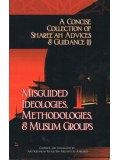 A Concise Collection of...Misguided Ideologies, Methodologies, & Muslim Groups (1)