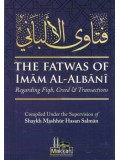 The Fatwas of Imaam al-Albaanee - Regarding Fiqh, Creed & Transactions