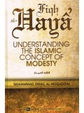 Fiqh Al-Haya Understanding the islamic concept of Modesty