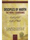 Disciples Of Hadith The Noble Guardians
