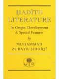 Hadith Literature: It's Origin, Development, & Special Features