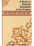 A Study on Selected Ahaadeeth of the Prophet ('alaihi as-Salaam)
