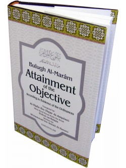 Bulugh Al-Maraam -- Attainment of the Objective