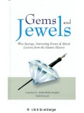 Gems and Jewels Wise Sayings, Intersecting Events and Moral Lessons from the  Islamic History