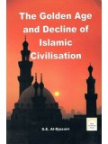 The Golden Age and Decline of Islamic Civilisation