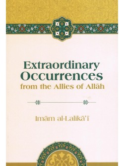Extraordinary Occurrences from the Allies of Allah
