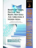 Let The Scholar Speak-Clarity & Guidance (Book 3) Benefits of Taqwa, Fruits of True Beliefs, High Goals And Aspirations, & Modern Media