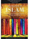 The Meaning of Islam-A Brief Explanation of the Most Important Principles and Teachings
