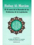 Spanish: Bulug Al-Maram El Al Cance de lo Deseado de Las Evidencias de La Legislacion