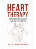 HEART THERAPY FORTY HADITHS IN TAZKIYAH AND SOUL PURIFICATION