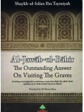 Al-Jawaab-ul-Baahir The Outstanding Answer on Visiting the Graves PB