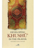 Developing Khushu' in the Prayer