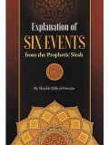 Explanation of Six Events from the Prophetic Sirah