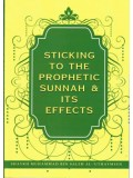 Sticking to the Prophetic Sunnah & It's Effects PB