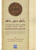 A Study of the Tafsir of Abdullah bin 'Abbaas: Kufr Duna Kufr PB